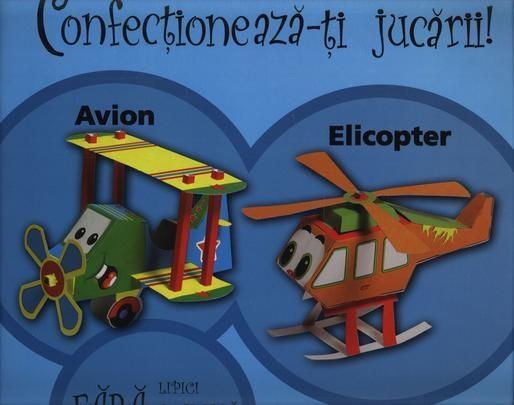 Confectioneaza-ti jucarii - Avion si elicopter