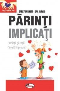 Parinti Implicati - Parintii Si Copii Invata Impreuna | Garry Burnett