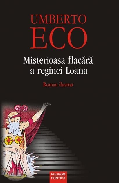 Misterioasa Flacara A Reginei Loana | Umberto Eco