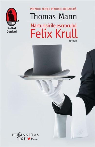 Marturisirile Escrocului Felix Krull | Thomas Mann