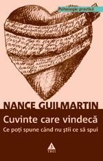Cuvinte care vindeca. Ce poti spune cand nu stii ce sa spui   Nance Guilmartin