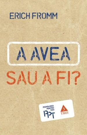 Imagine A Avea Sau Fi? - Erich Fromm