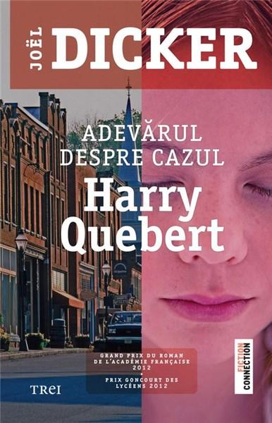 Adevarul despre cazul Harry Quebert   Joel Dicker