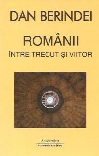 Romanii intre trecut si viitor