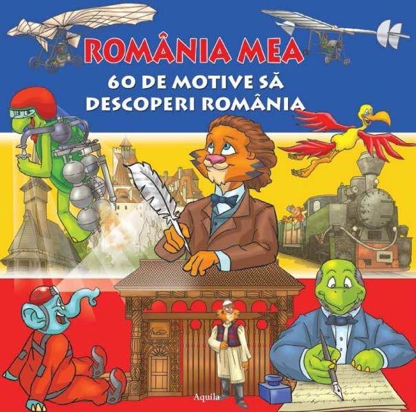 Romania mea - 60 de motive sa descoperi Romania