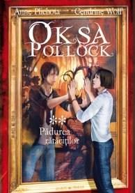 Oksa Pollock Vol. 2 - Padurea Ratacitilor | Cendrine Wolf, Anne Plichota