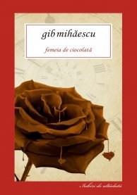 Femeia de ciocolata   Gib Mihăescu