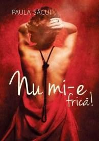 Nu mi-e frica | Paula Sacui