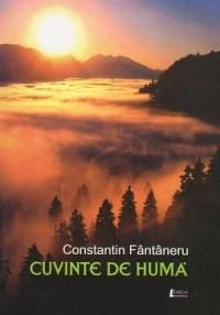 Cuvinte De Huma | Constantin Fantaneru
