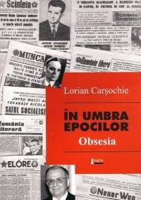 In umbra epocilor - Obsesia | Lorian Carsochie