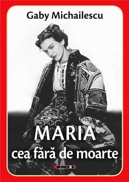 Imagine Maria Cea Fara De Moarte - Gaby Michailescu