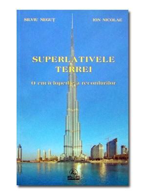 Superlativele Terrei. O enciclopedie a recordurilor