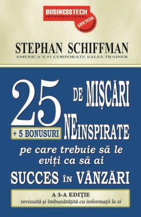 25 de miscari neinspirate + 5 bonusuri pe care trebuie sa le eviti ca sa ai succes in vanzari   Stephan Schiffman
