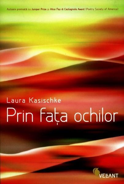 Prin Fata Ochilor | Laura Kasischke
