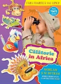 Modelam si ne distram - Calatorie in Africa