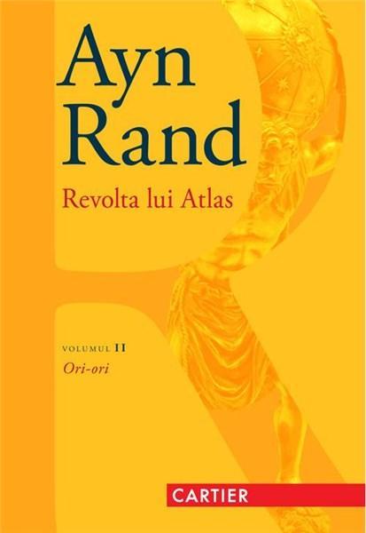 Ori-ori - Revolta lui Atlas Vol. 2 | Ayn Rand