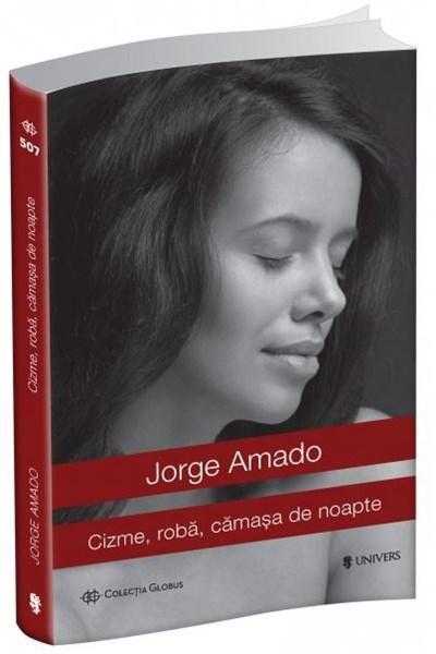 Cizme, roba, camasa de noapte | Jorge Amado