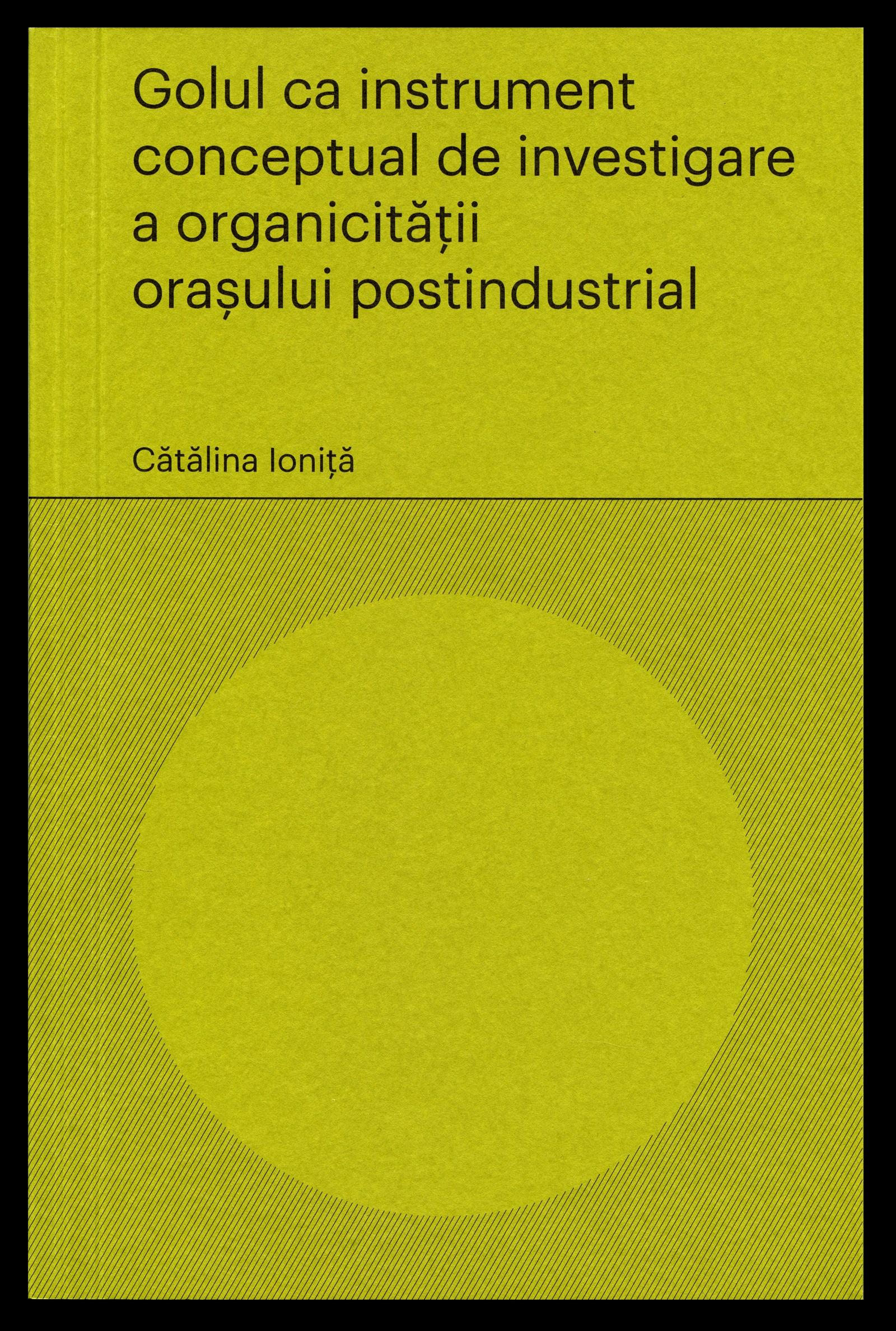 Golul ca instrument conceptual de investigare a organicitatii orasului postindustrial