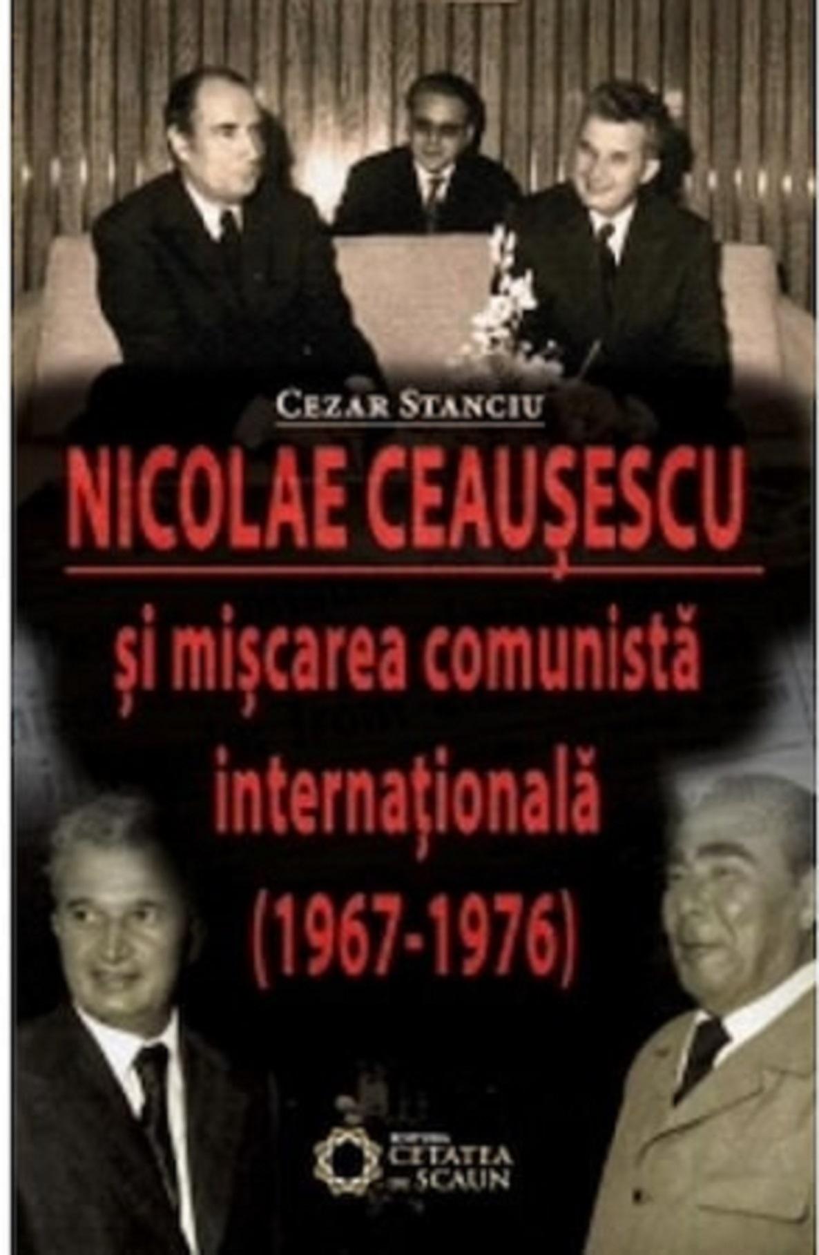Nicolae Ceausescu si miscarea comunista internationala (1967-1976)