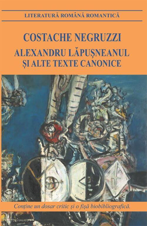 Imagine Alexandru Lapusneanul Si Alte Texte Canonice - Costache Negruzzi