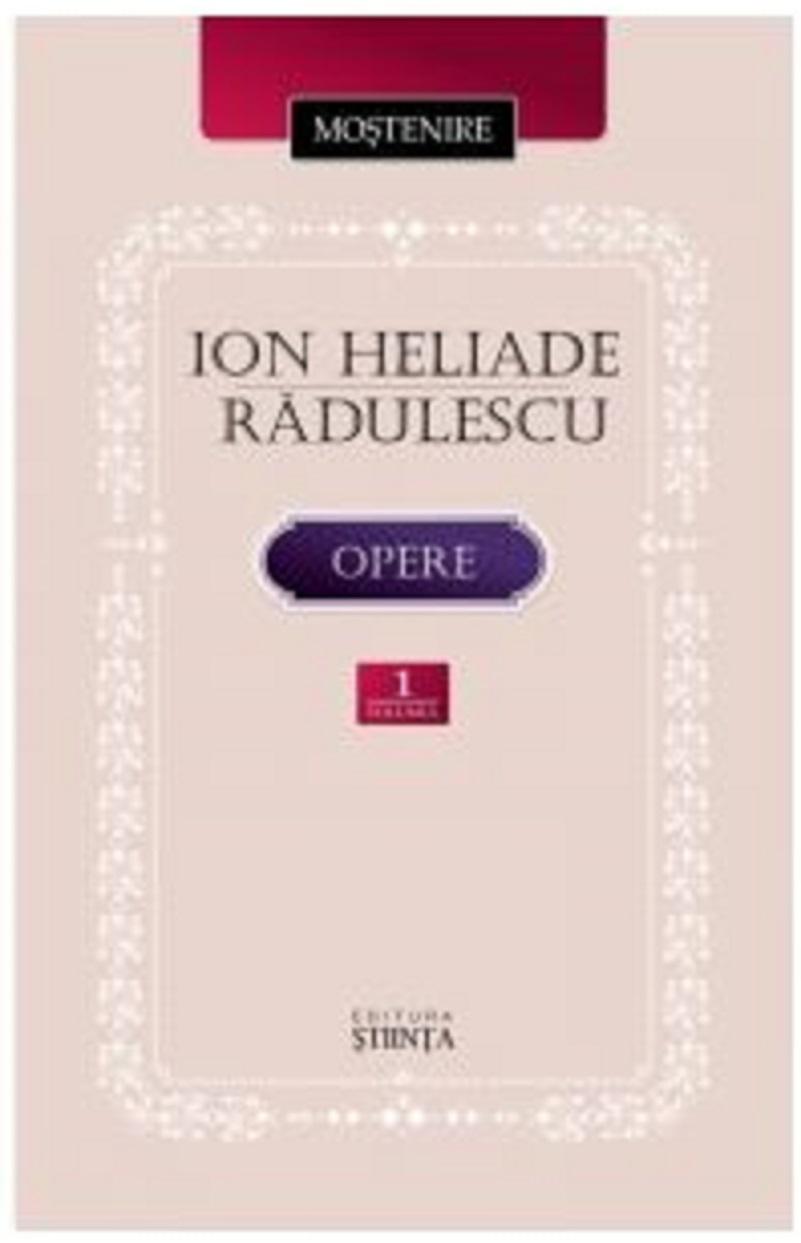 Opere. Volumul I | Ion Heliade Radulescu