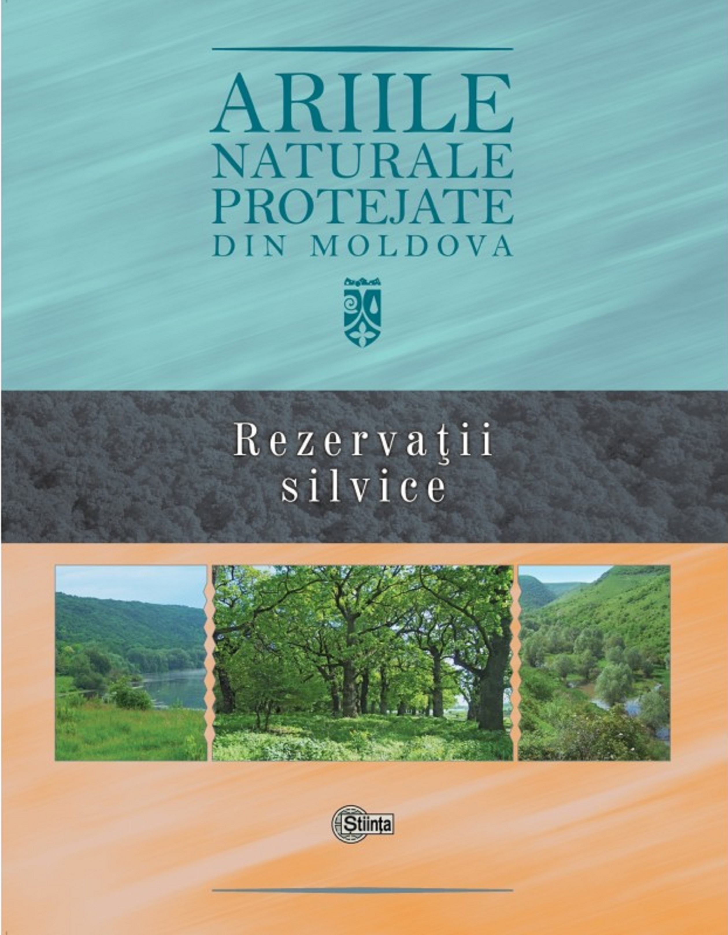 Ariile naturale protejate din Moldova. Vol 3.