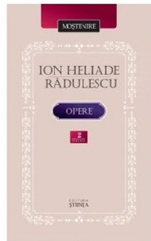 Ion Heliade Radulescu - Opere. Volumul II | Ion Heliade Radulescu
