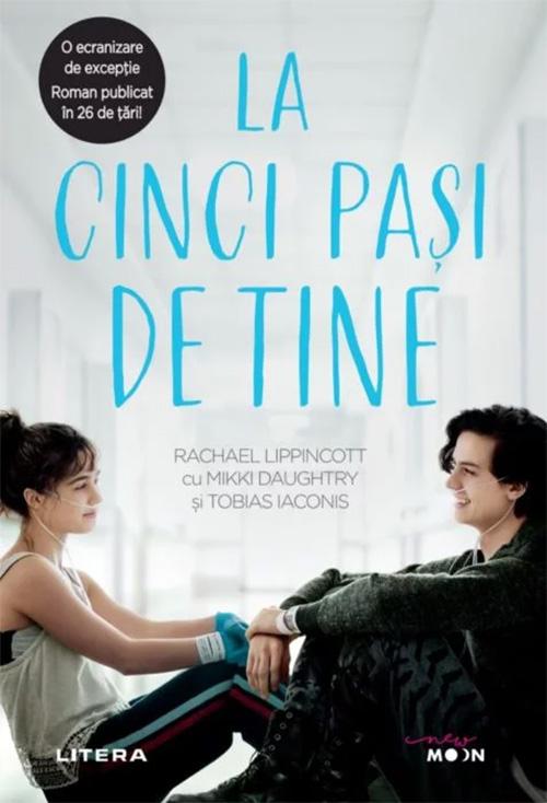 La cinci pasi de tine | Rachel Lippincott, Mikki Daughtry, Tobias Iaconis